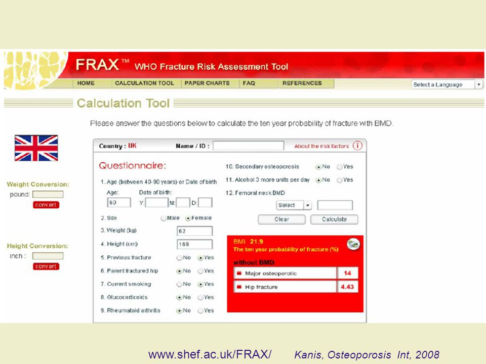 www.shef.ac.uk/FRAX/ Kanis, Osteoporosis Int, 2008