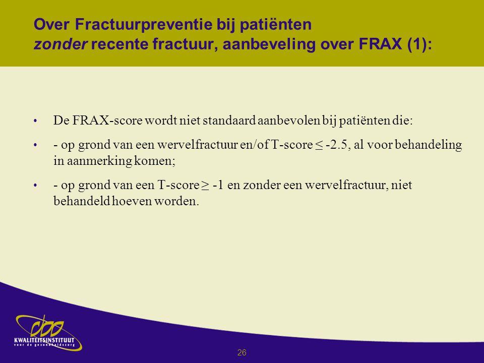 Over Fractuurpreventie bij patiënten zonder recente fractuur, aanbeveling over FRAX (1):