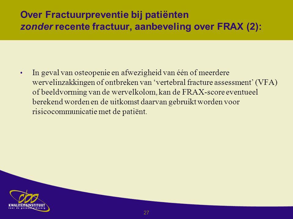 Over Fractuurpreventie bij patiënten zonder recente fractuur, aanbeveling over FRAX (2):