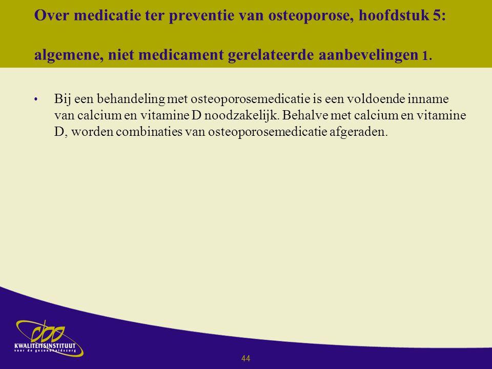 Over medicatie ter preventie van osteoporose, hoofdstuk 5: algemene, niet medicament gerelateerde aanbevelingen 1.