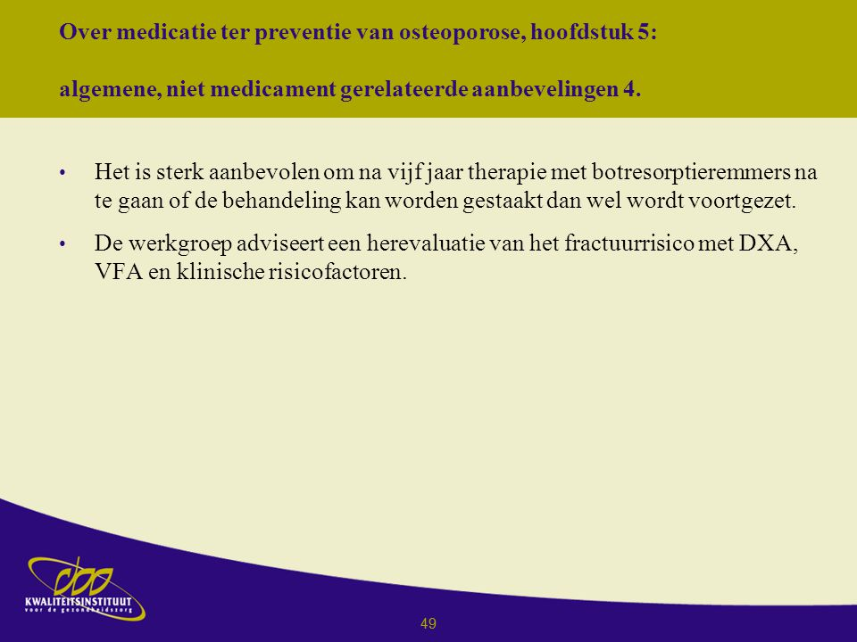 Over medicatie ter preventie van osteoporose, hoofdstuk 5: algemene, niet medicament gerelateerde aanbevelingen 4.