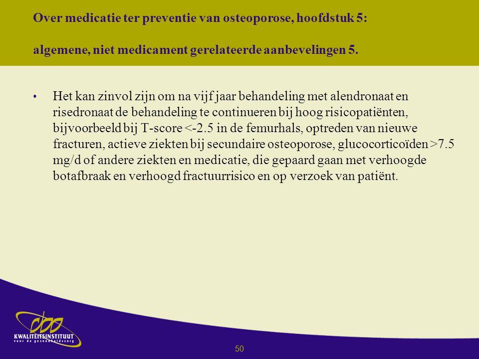 Over medicatie ter preventie van osteoporose, hoofdstuk 5: algemene, niet medicament gerelateerde aanbevelingen 5.