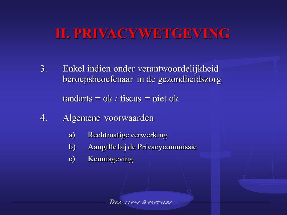II. PRIVACYWETGEVING Enkel indien onder verantwoordelijkheid beroepsbeoefenaar in de gezondheidszorg.