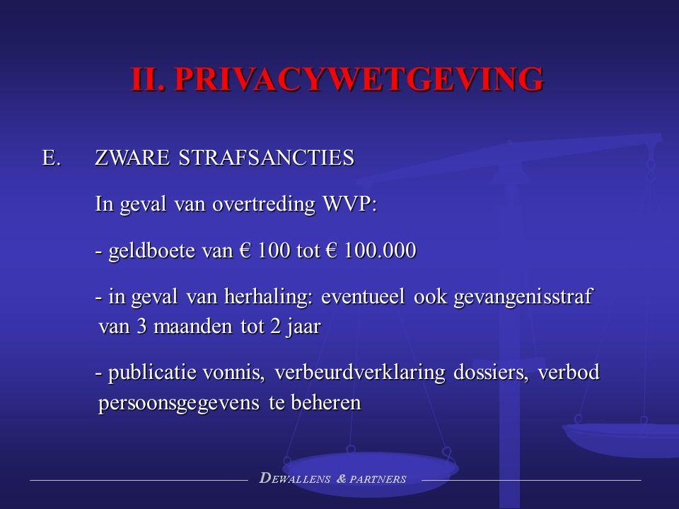 II. PRIVACYWETGEVING ZWARE STRAFSANCTIES In geval van overtreding WVP: