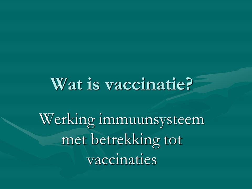 Werking immuunsysteem met betrekking tot vaccinaties