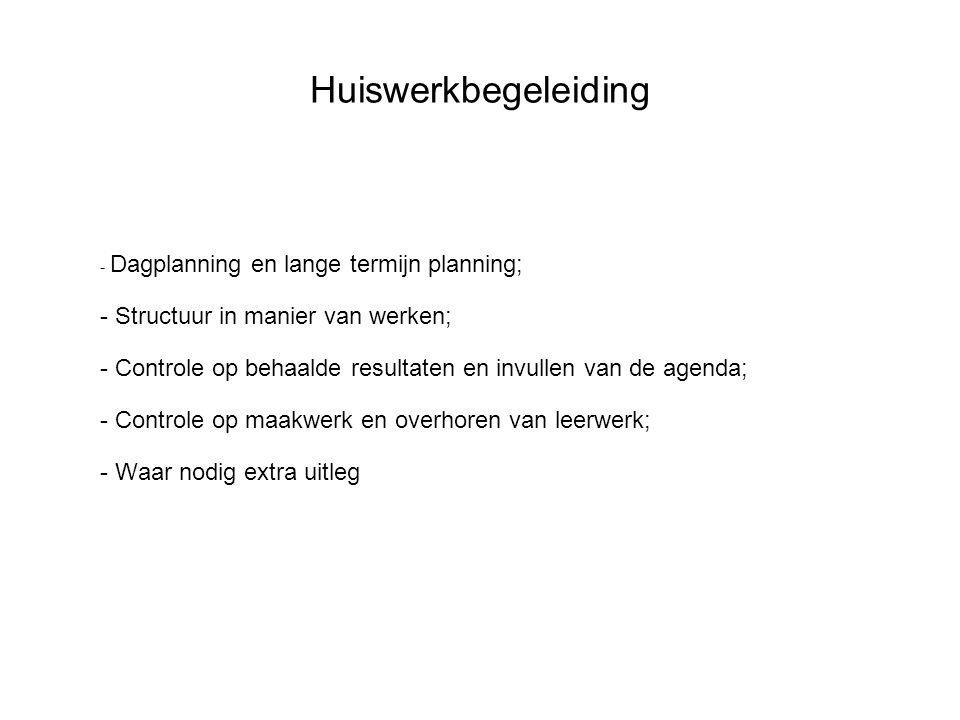 Huiswerkbegeleiding - Structuur in manier van werken;
