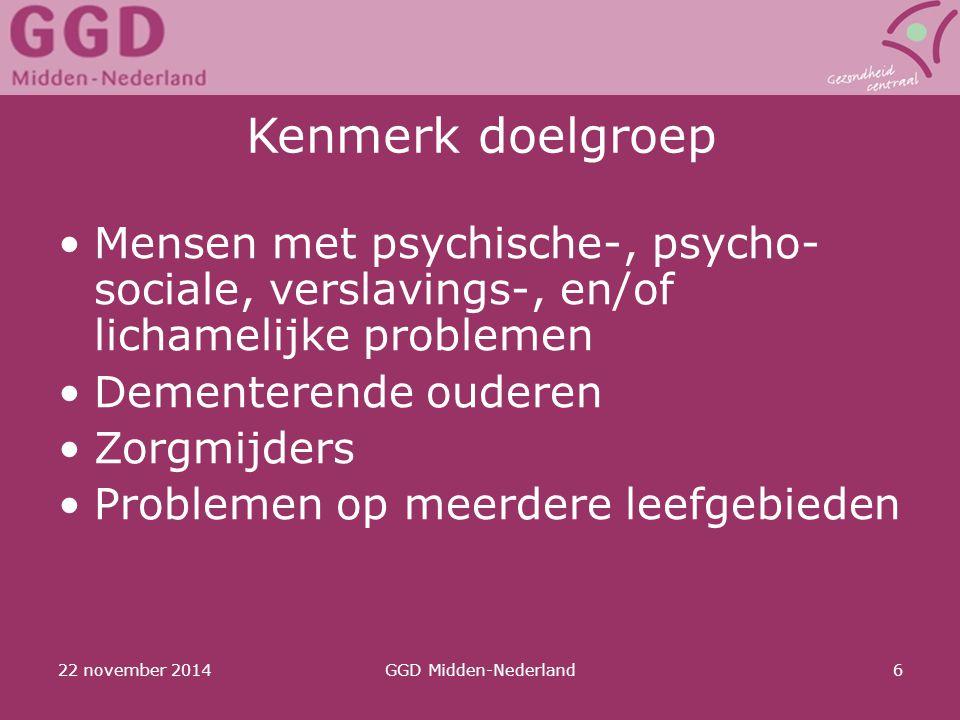 Kenmerk doelgroep Mensen met psychische-, psycho-sociale, verslavings-, en/of lichamelijke problemen.