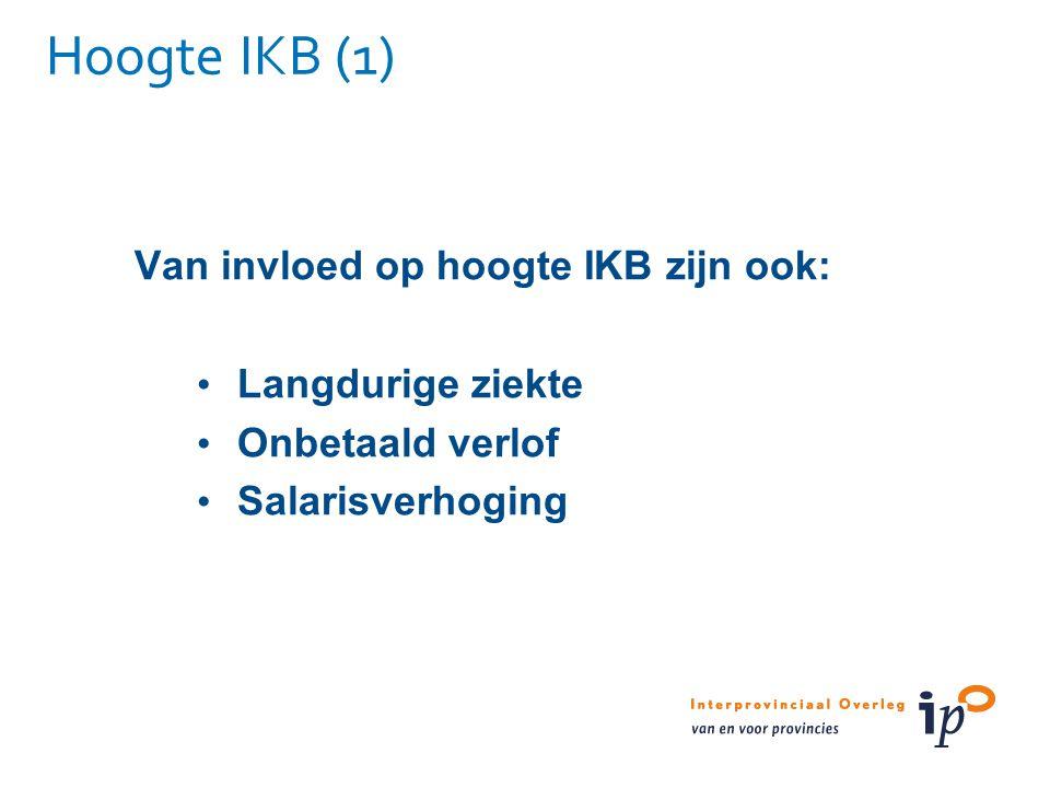 Hoogte IKB (1) Van invloed op hoogte IKB zijn ook: Langdurige ziekte