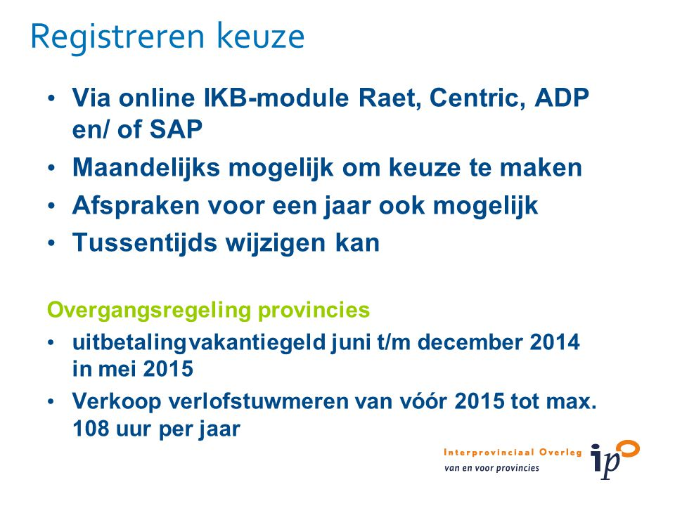 Registreren keuze Via online IKB-module Raet, Centric, ADP en/ of SAP