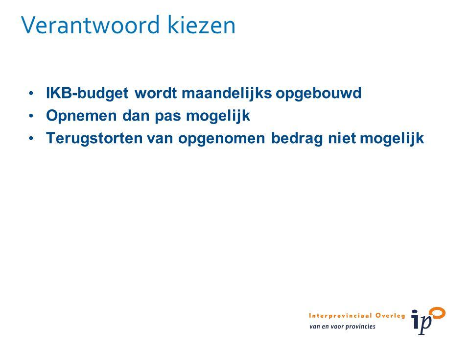 Verantwoord kiezen IKB-budget wordt maandelijks opgebouwd