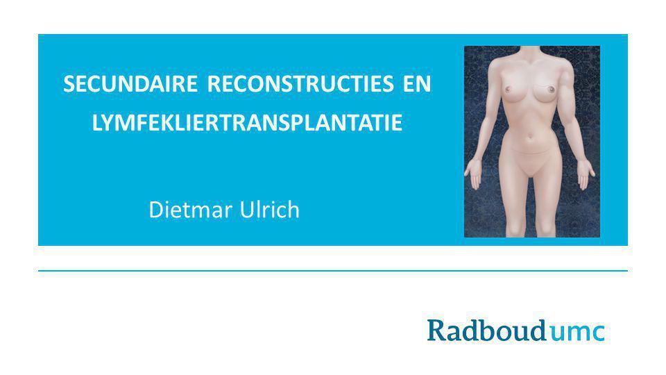 Secundaire reconstructies en lymfekliertransplantatie
