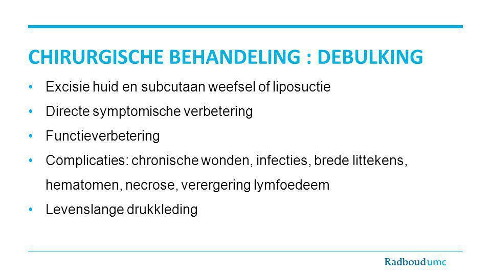 Chirurgische behandeling : Debulking