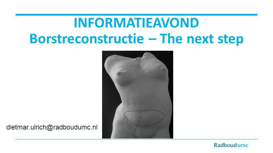 INFORMATIEAVOND Borstreconstructie – The next step