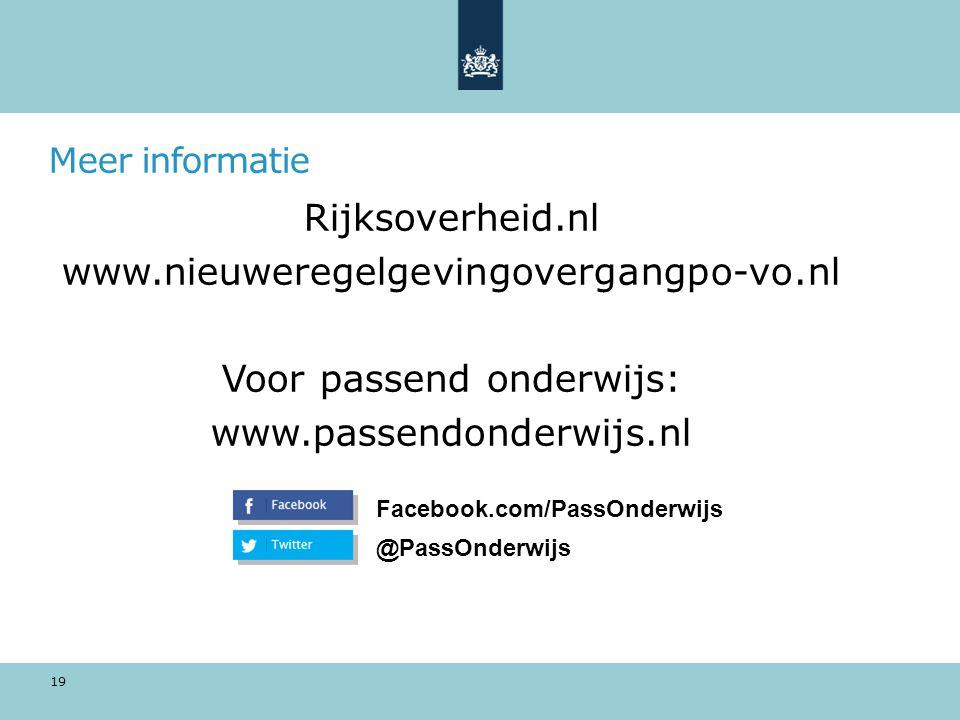 Meer informatie Rijksoverheid.nl www.nieuweregelgevingovergangpo-vo.nl Voor passend onderwijs: www.passendonderwijs.nl