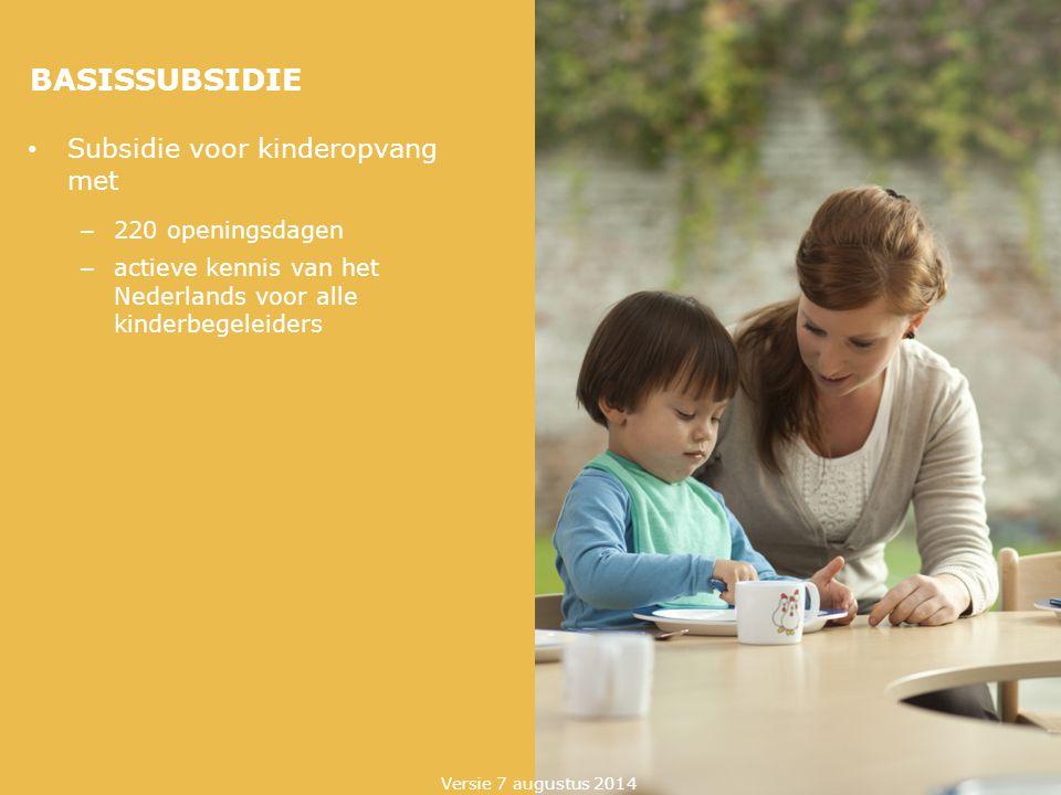 BASISSUBSIDIE Subsidie voor kinderopvang met 220 openingsdagen