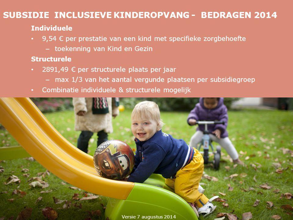 SUBSIDIE INCLUSIEVE KINDEROPVANG - BEDRAGEN 2014