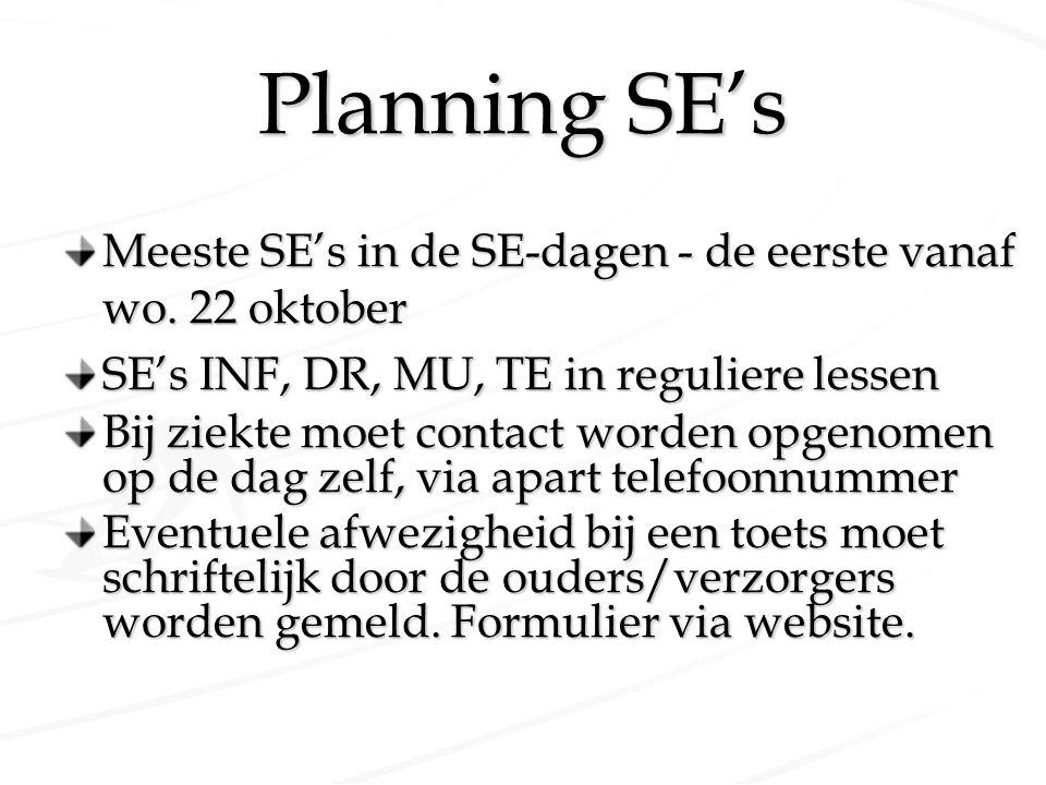 Planning SE's Meeste SE's in de SE-dagen - de eerste vanaf wo. 22 oktober. SE's INF, DR, MU, TE in reguliere lessen.