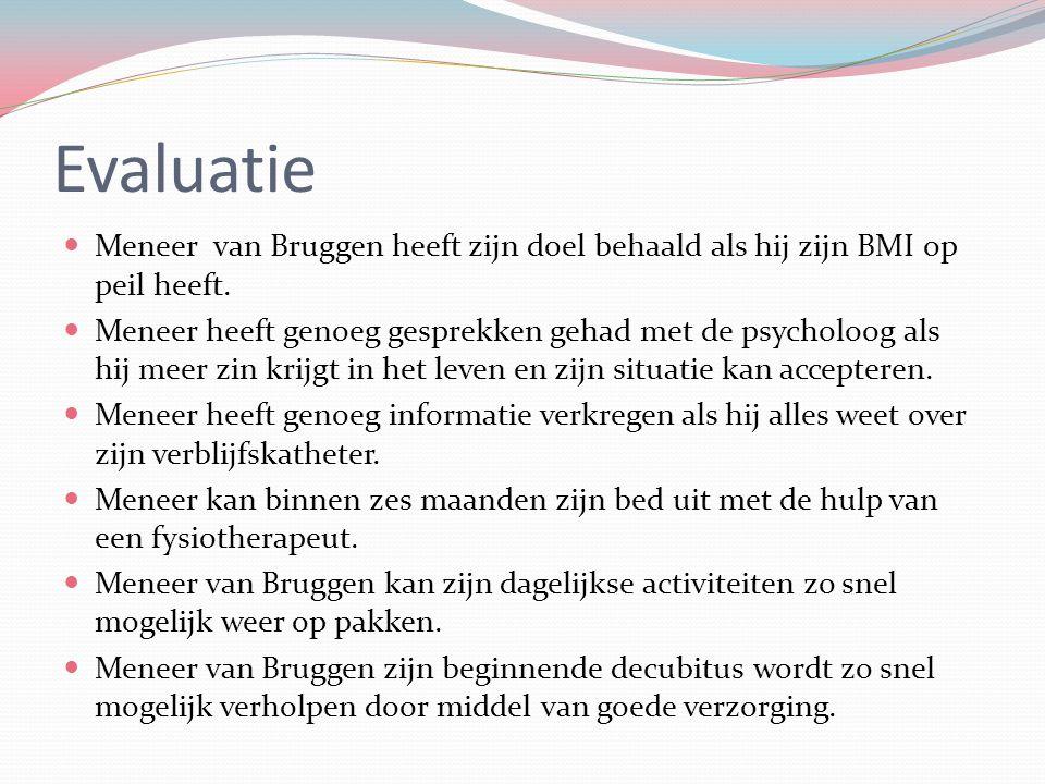 Evaluatie Meneer van Bruggen heeft zijn doel behaald als hij zijn BMI op peil heeft.