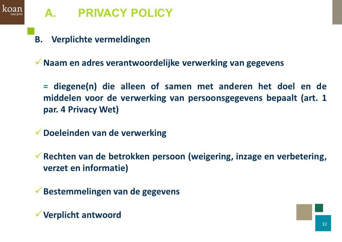 A. PRIVACY POLICY B. Verplichte vermeldingen