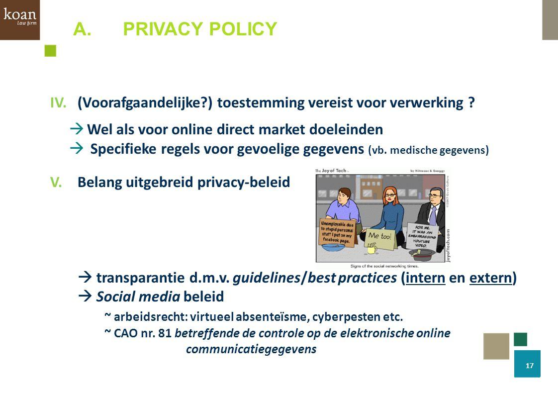 PRIVACY POLICY IV. (Voorafgaandelijke ) toestemming vereist voor verwerking Wel als voor online direct market doeleinden.