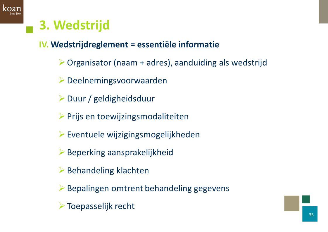 3. Wedstrijd IV. Wedstrijdreglement = essentiële informatie