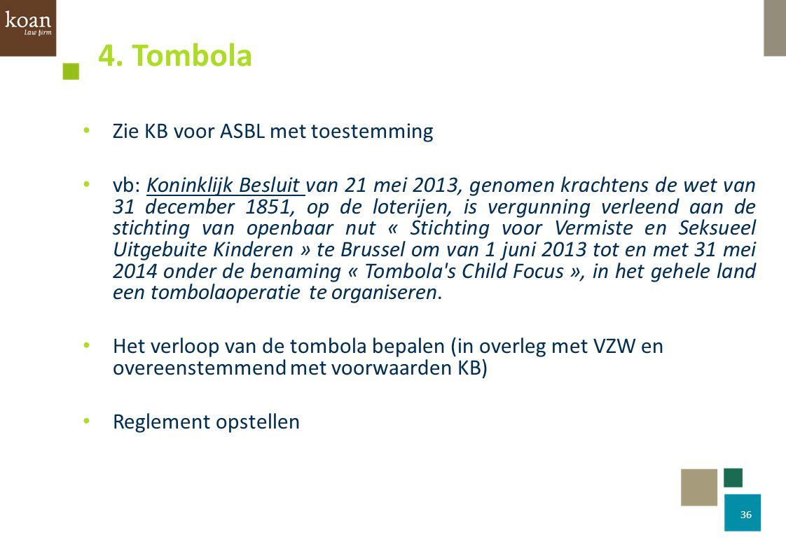 4. Tombola Zie KB voor ASBL met toestemming