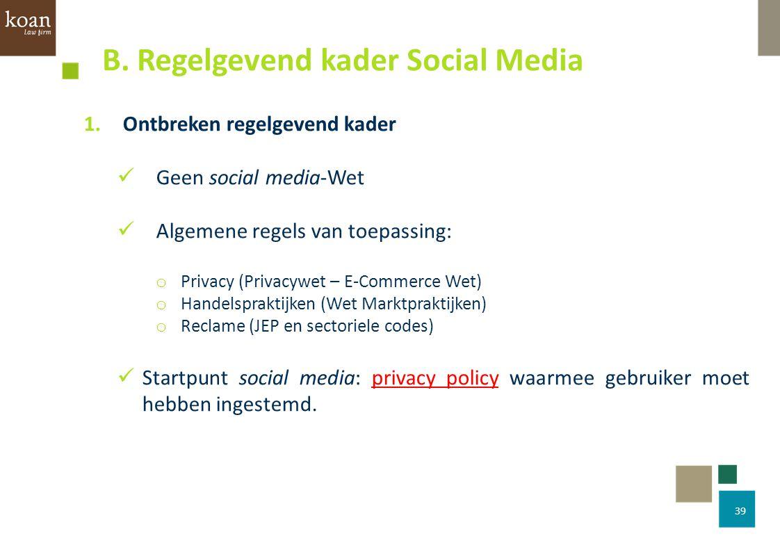 B. Regelgevend kader Social Media