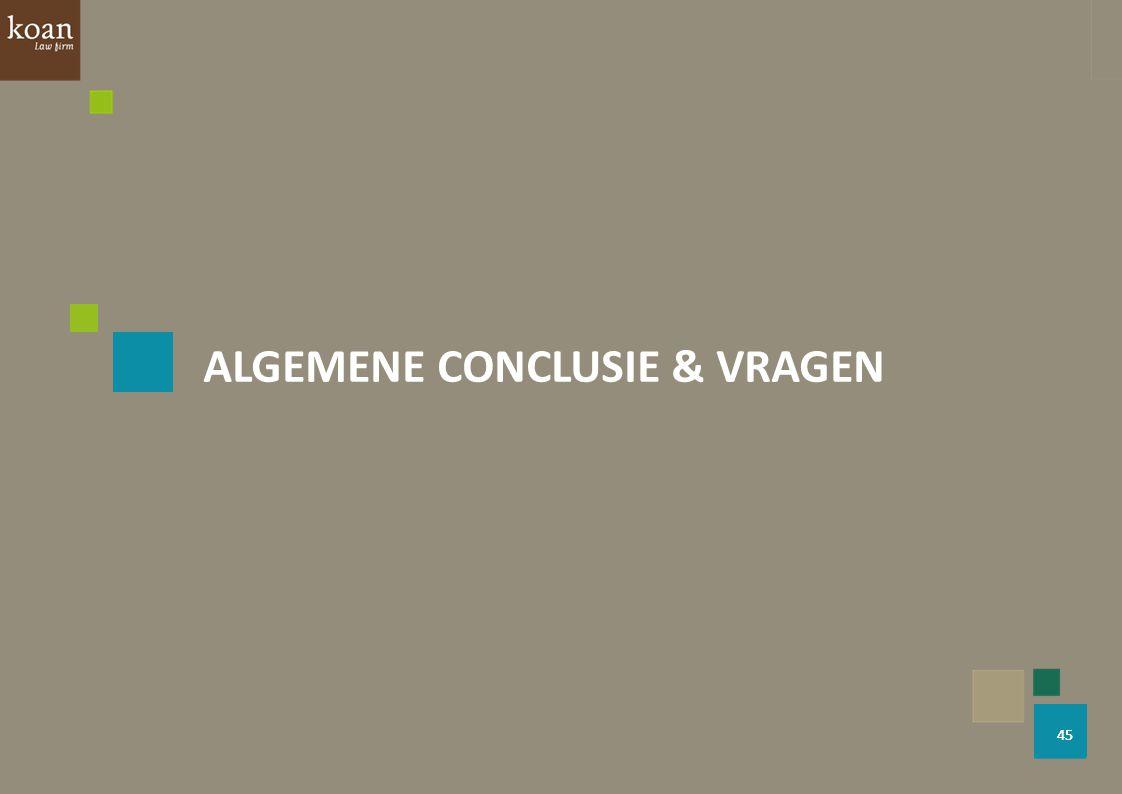 ALGEMENE CONCLUSIE & VRAGEN