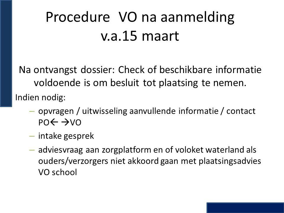 Procedure VO na aanmelding v.a.15 maart