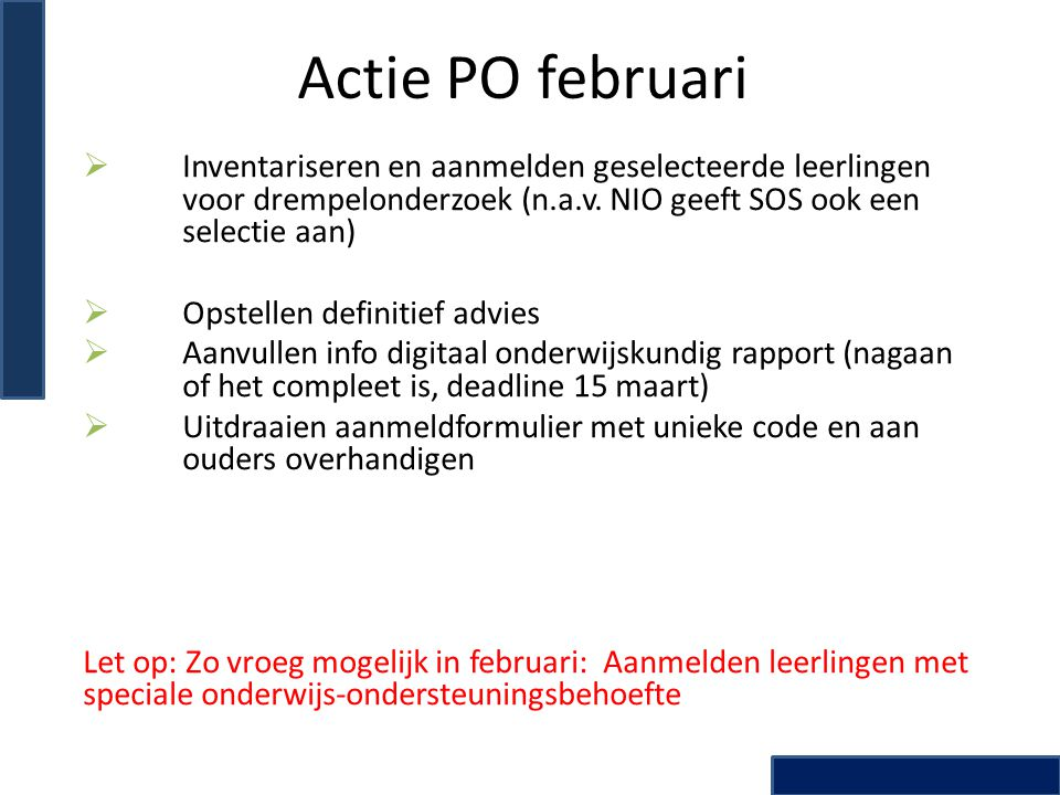 Actie PO februari Inventariseren en aanmelden geselecteerde leerlingen voor drempelonderzoek (n.a.v. NIO geeft SOS ook een selectie aan)
