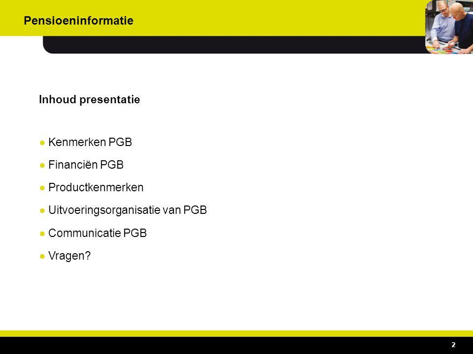Pensioeninformatie Inhoud presentatie Kenmerken PGB Financiën PGB