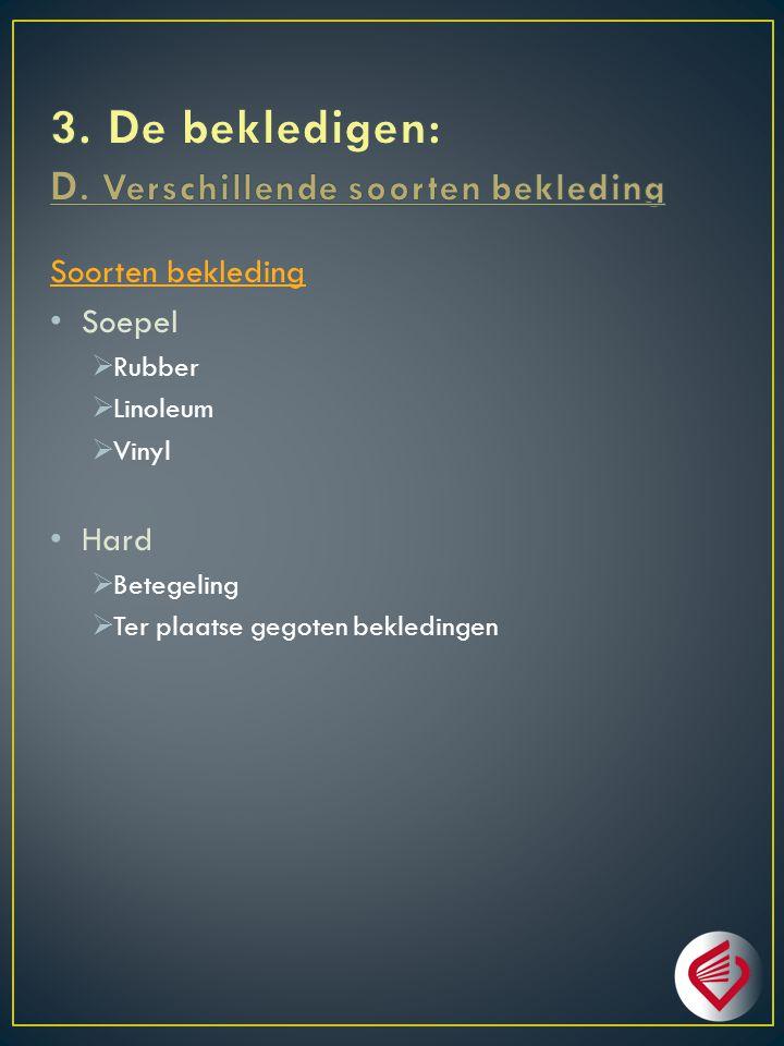 3. De bekledigen: D. Verschillende soorten bekleding