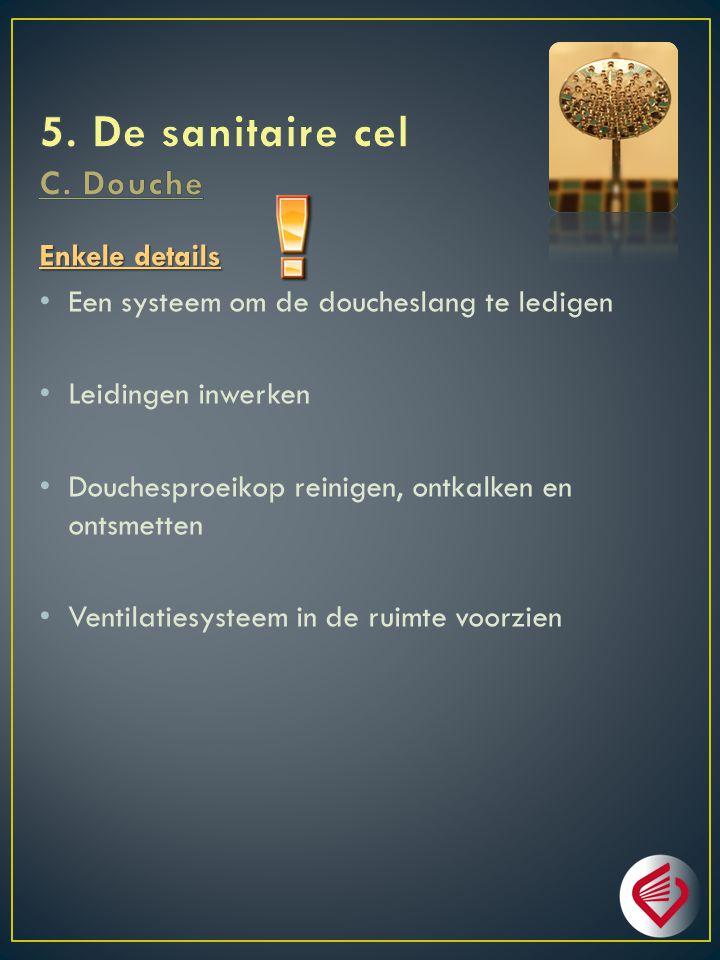 5. De sanitaire cel C. Douche