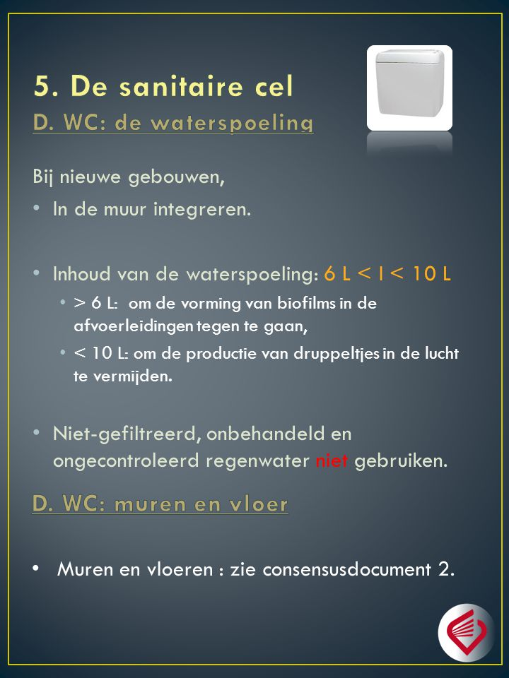 5. De sanitaire cel D. WC: de waterspoeling