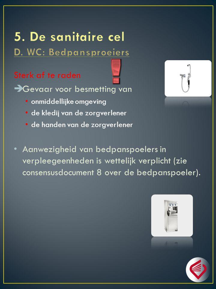 5. De sanitaire cel D. WC: Bedpansproeiers