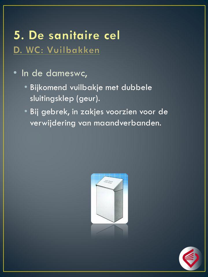 5. De sanitaire cel D. WC: Vuilbakken