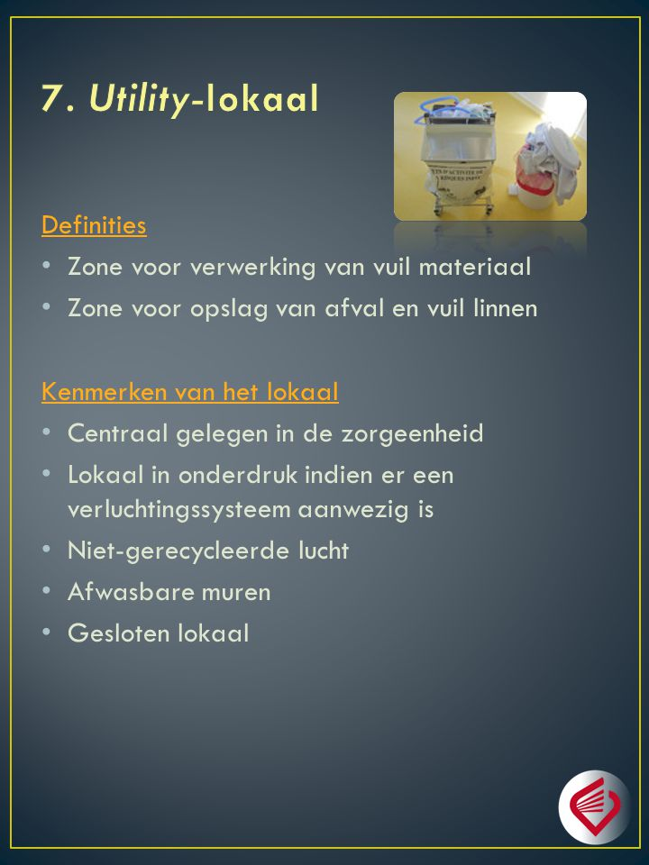 7. Utility-lokaal Definities Zone voor verwerking van vuil materiaal