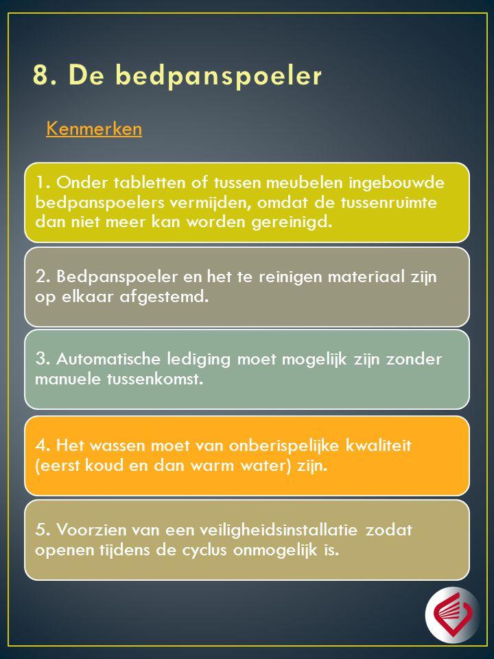 8. De bedpanspoeler Kenmerken