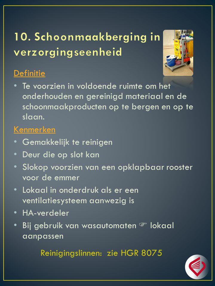 10. Schoonmaakberging in de verzorgingseenheid