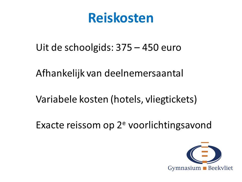 Reiskosten Uit de schoolgids: 375 – 450 euro