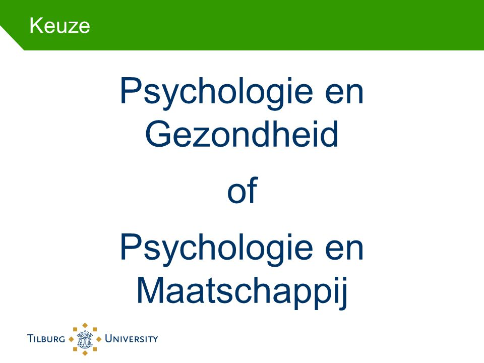 Psychologie en Gezondheid of Psychologie en Maatschappij