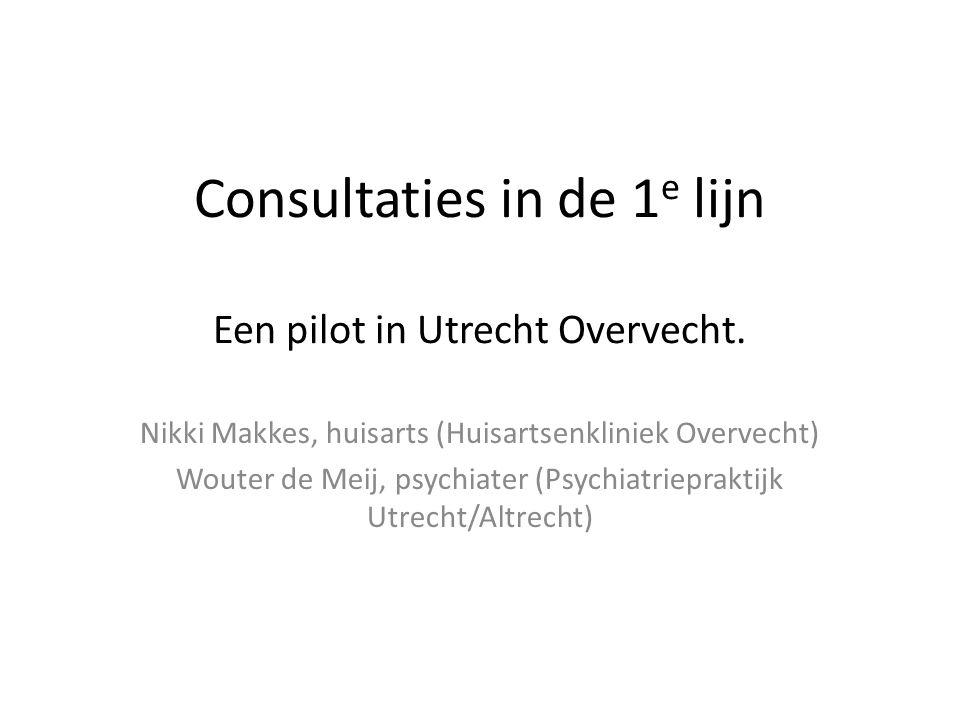 Consultaties in de 1e lijn Een pilot in Utrecht Overvecht.