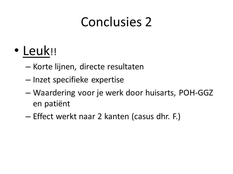 Conclusies 2 Leuk!! Korte lijnen, directe resultaten