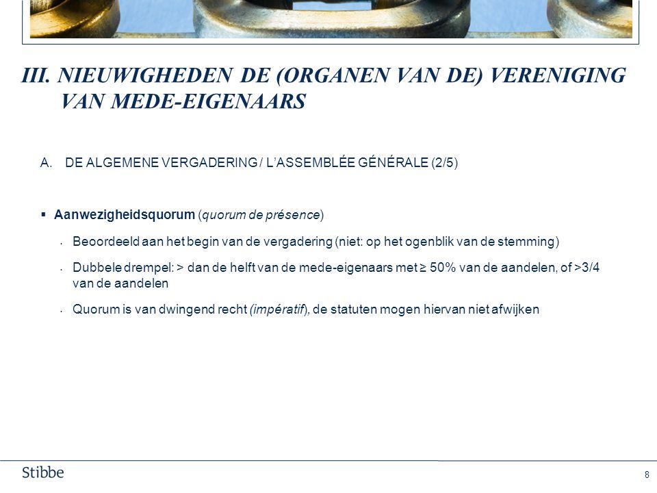 III. nieuwigheden de (organen van de) Vereniging van mede-eigenaars