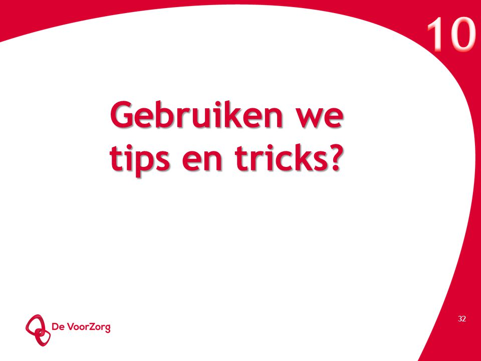 Gebruiken we tips en tricks