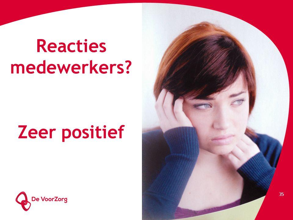 Reacties medewerkers Zeer positief