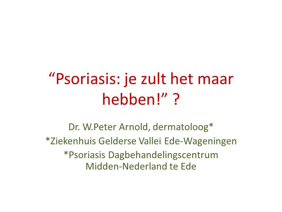 Psoriasis: je zult het maar hebben!