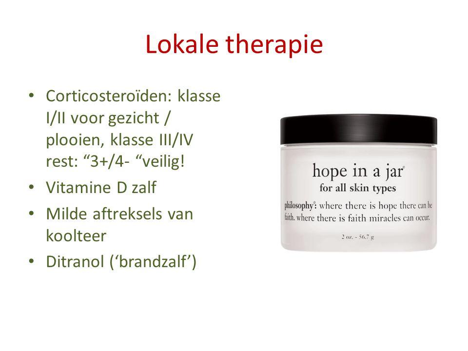 Lokale therapie Corticosteroïden: klasse I/II voor gezicht / plooien, klasse III/IV rest: 3+/4- veilig!