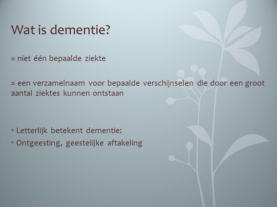 Wat is dementie = niet één bepaalde ziekte