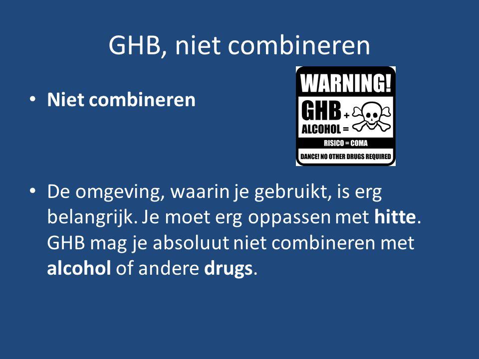 GHB, niet combineren Niet combineren